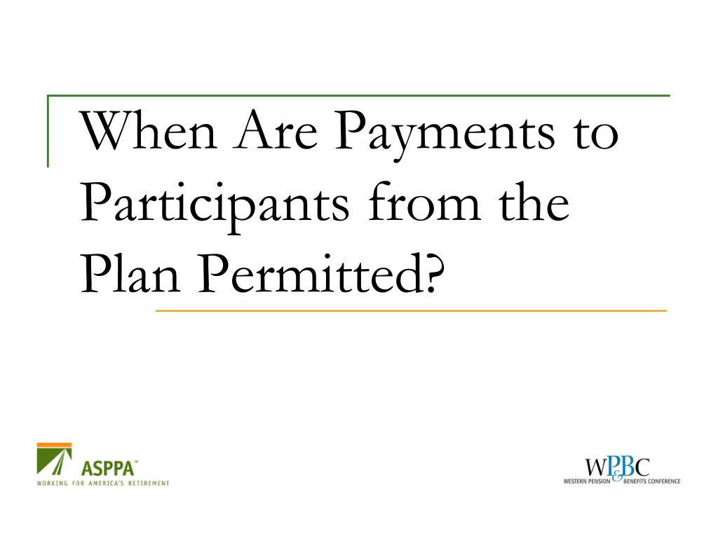 When Are Payments to Participants from the Plan Permitted?