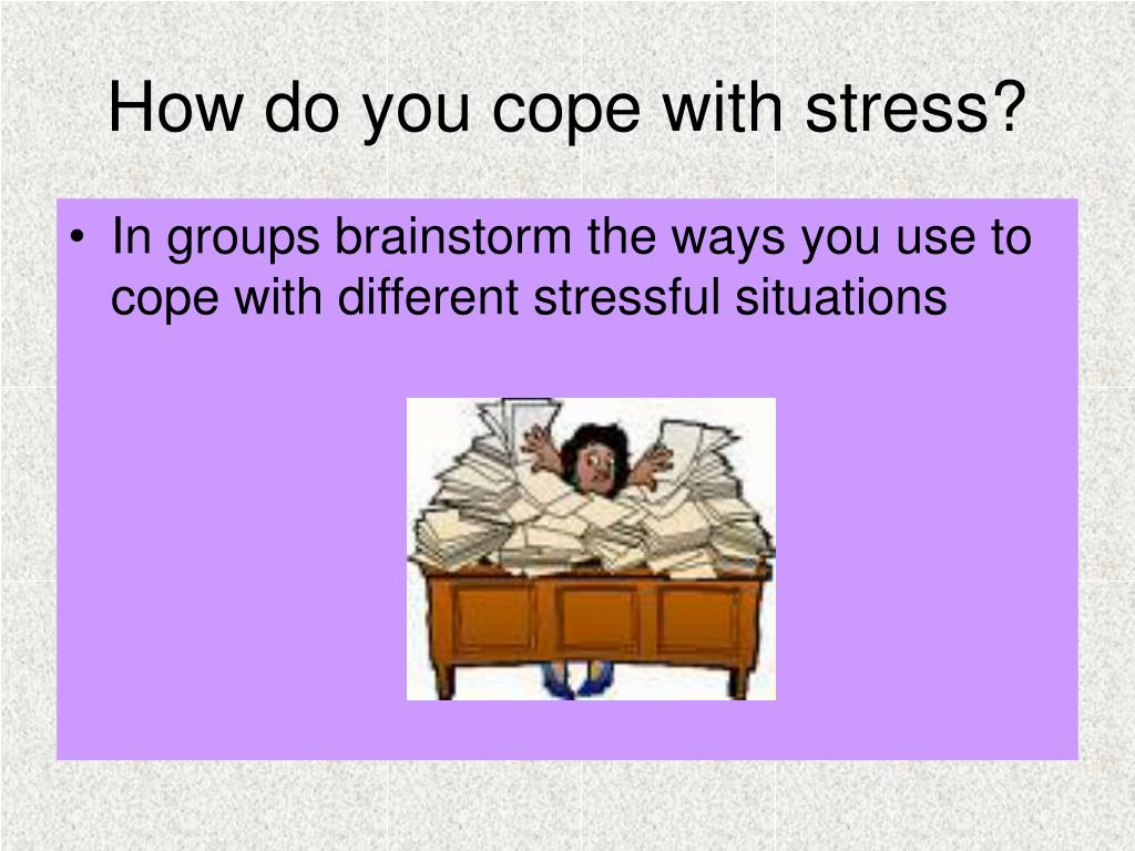 How do you cope with stress?