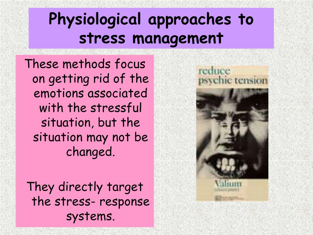 These methods focus on getting rid of the emotions associated with the stressful situation, but the situation may not be changed.