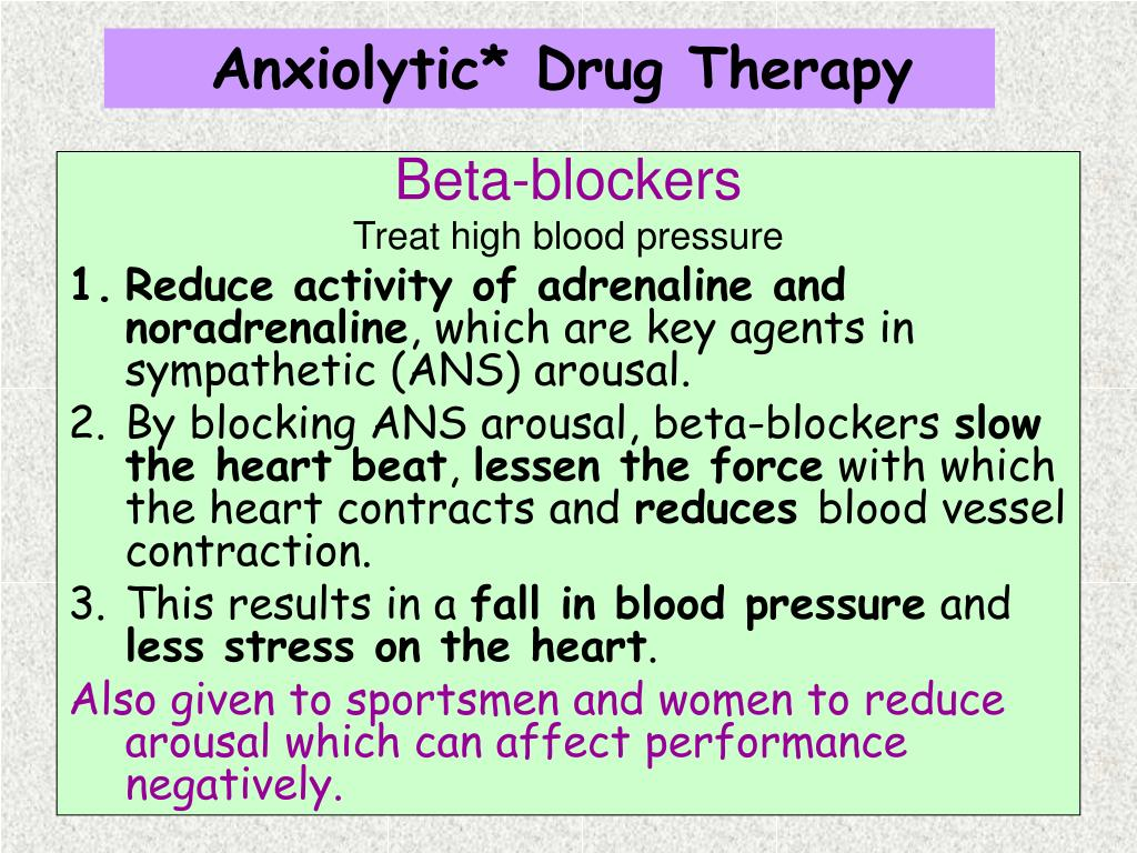 Anxiolytic* Drug Therapy
