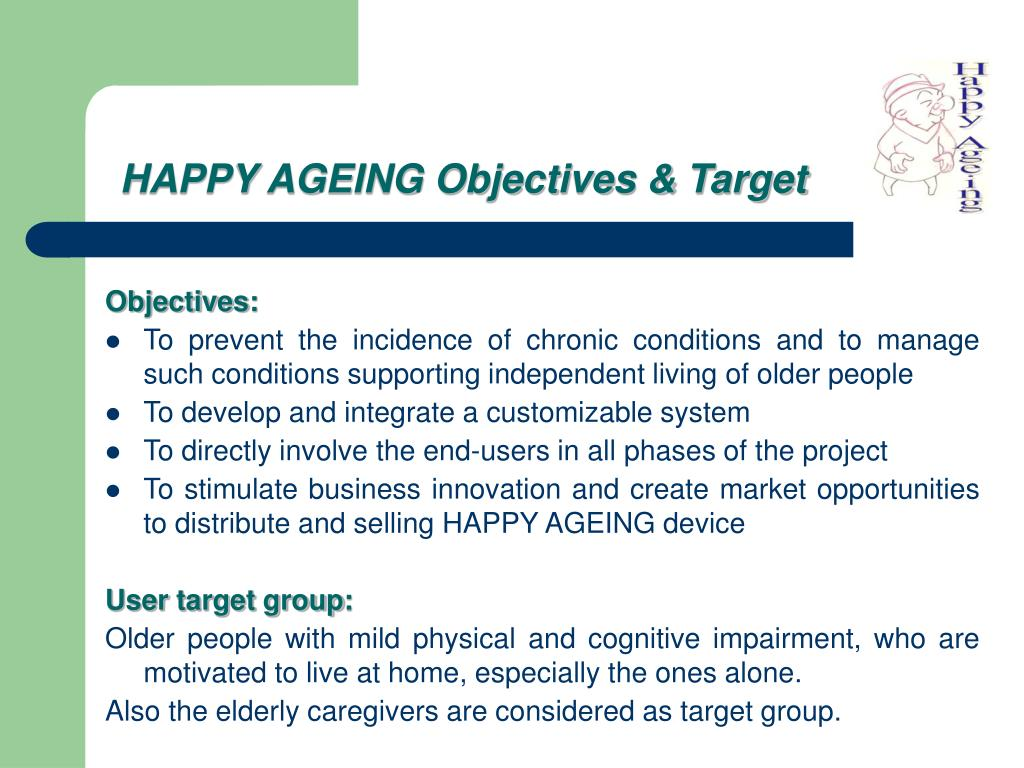 HAPPY AGEING Objectives & Target