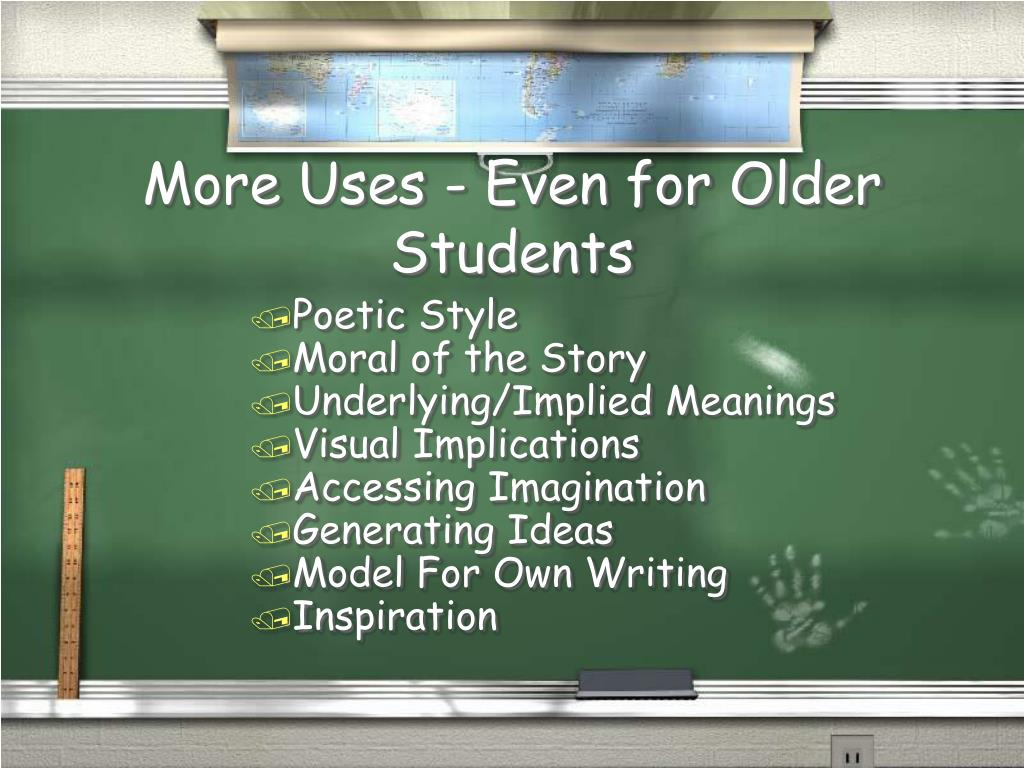 More Uses - Even for Older Students