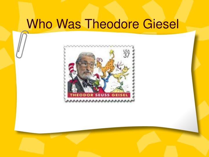 Who was theodore giesel