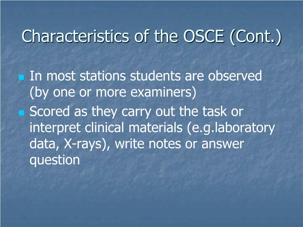 Characteristics of the OSCE (Cont.)