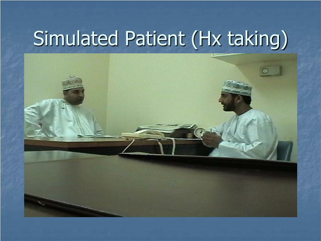 Simulated Patient (Hx taking)