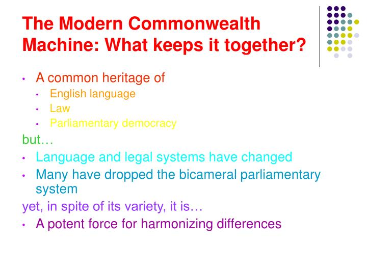 The Modern Commonwealth Machine: What keeps it together?