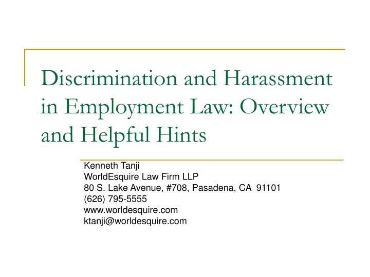 Discrimination and harassment in employment law overview and helpful hints