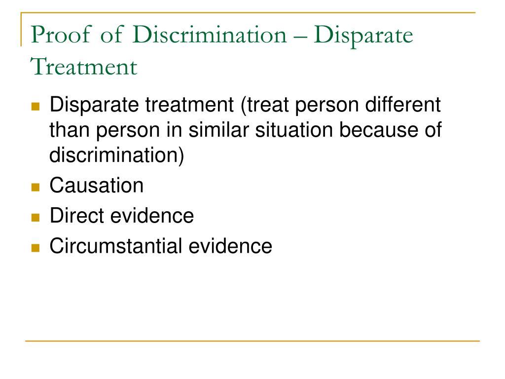 Proof of Discrimination – Disparate Treatment