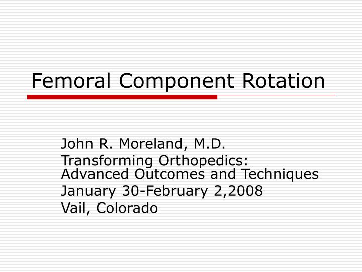 femoral component rotation n.