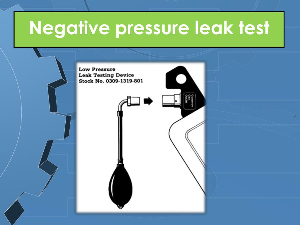 Negative pressure leak test