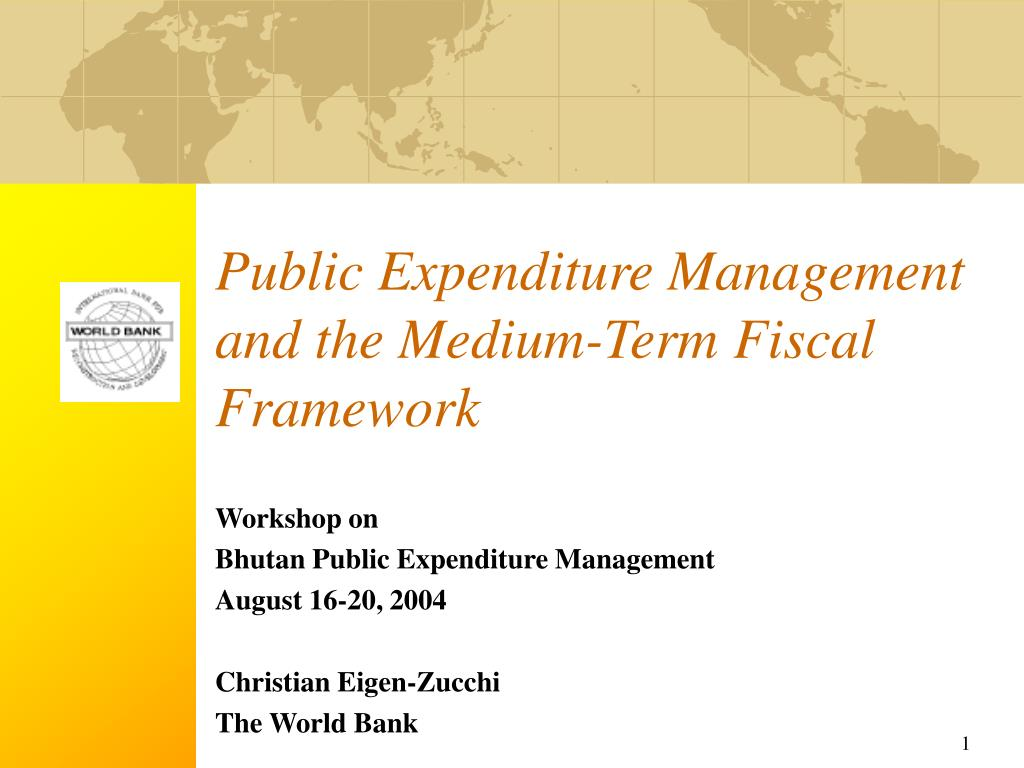 public expenditure management and the medium term fiscal framework l.