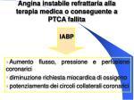 angina instabile refrattaria alla terapia medica o conseguente a ptca fallita