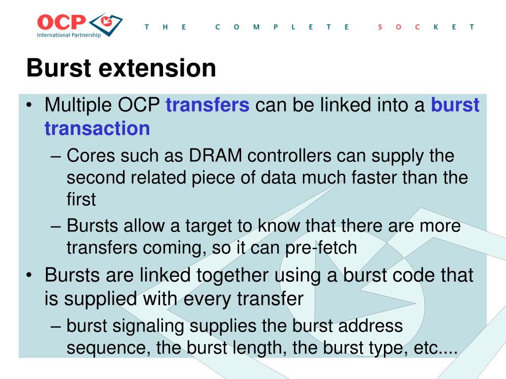 Burst extension