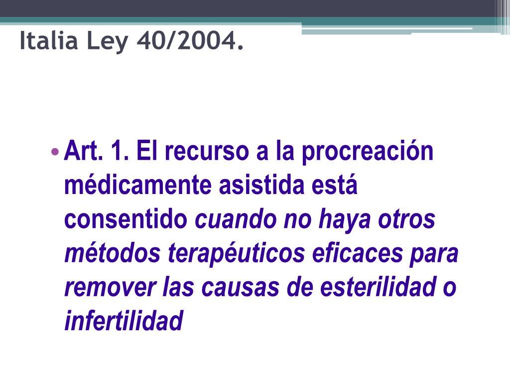 Italia Ley 40/2004.