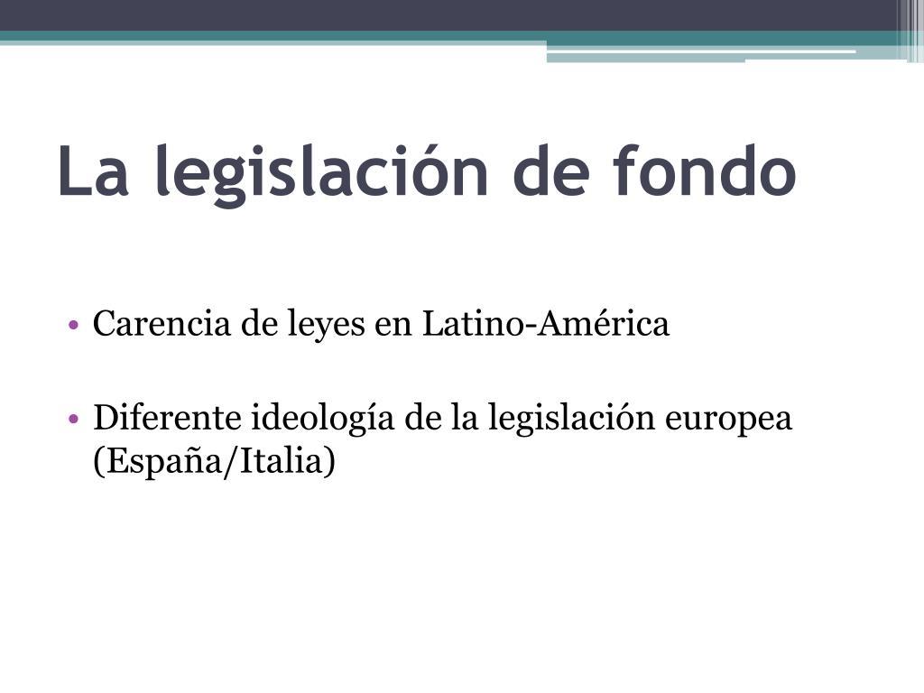La legislación de fondo