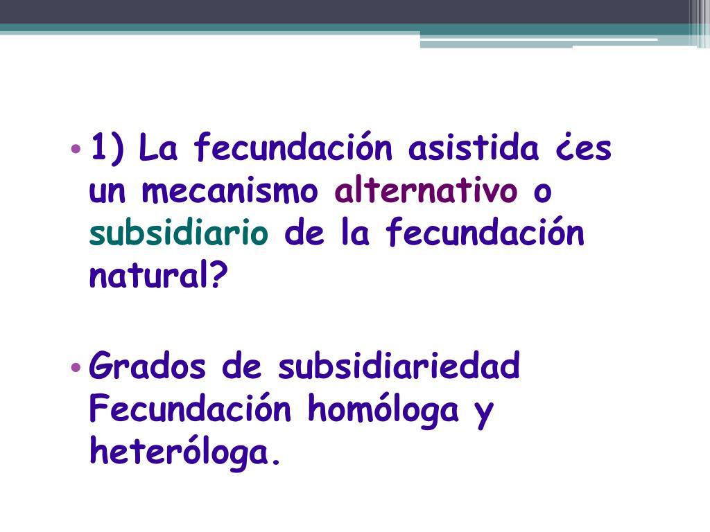 1) La fecundación asistida ¿es un mecanismo
