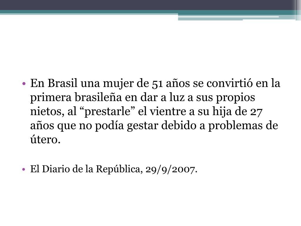 """En Brasil una mujer de 51 años se convirtió en la primera brasileña en dar a luz a sus propios nietos, al """"prestarle"""" el vientre a su hija de 27 años que no podía gestar debido a problemas de útero."""