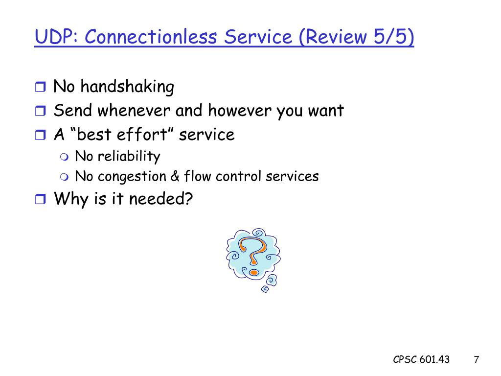 UDP: Connectionless Service (Review 5/5)