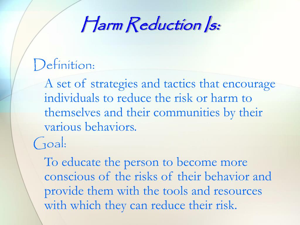 Harm Reduction Is: