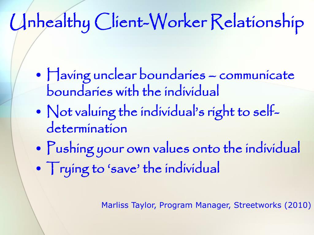 Unhealthy Client-Worker Relationship