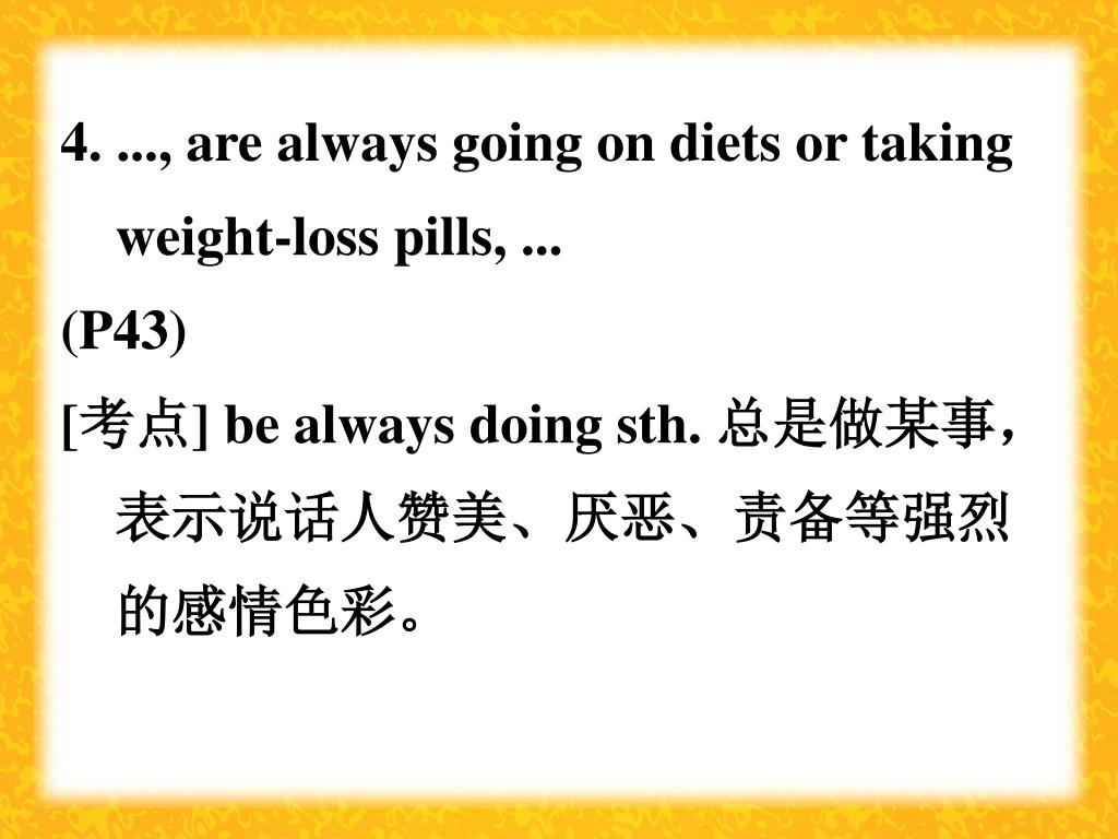 4. ..., are always going on diets or taking weight-loss pills, ...