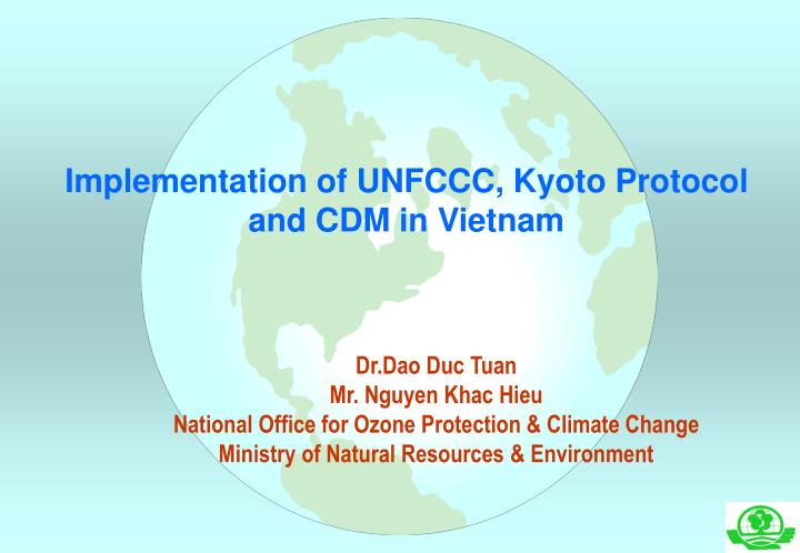 Implementation of unfccc kyoto protocol and cdm in vietnam
