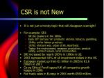 csr is not new