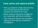 case series and reports pitfalls