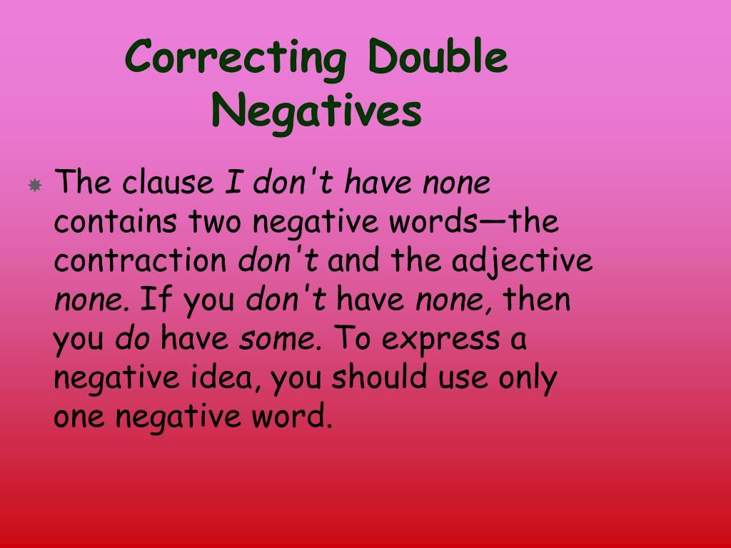 Correcting Double Negatives