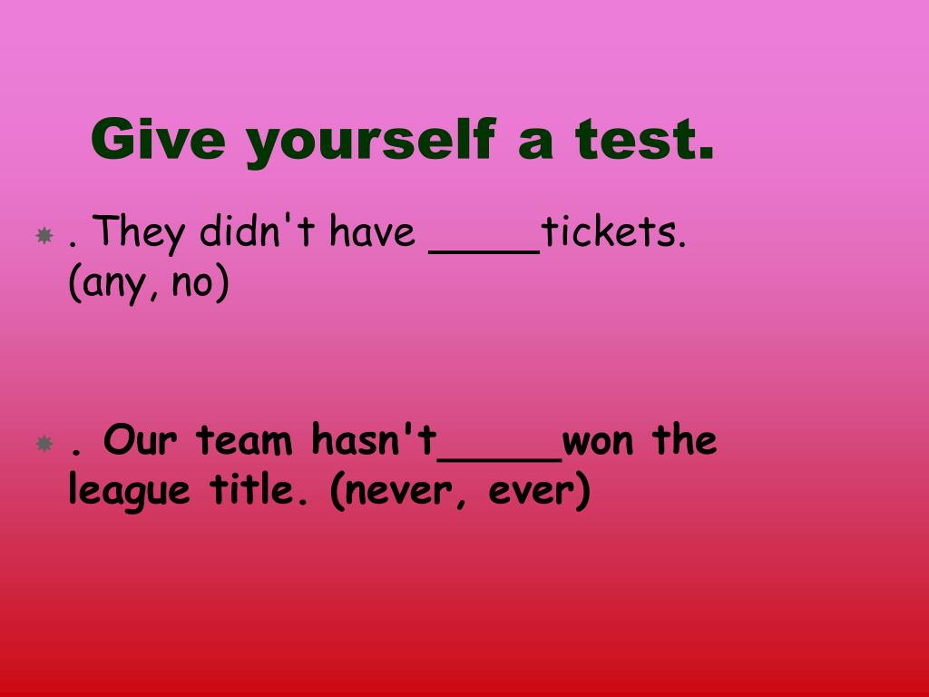 Give yourself a test.