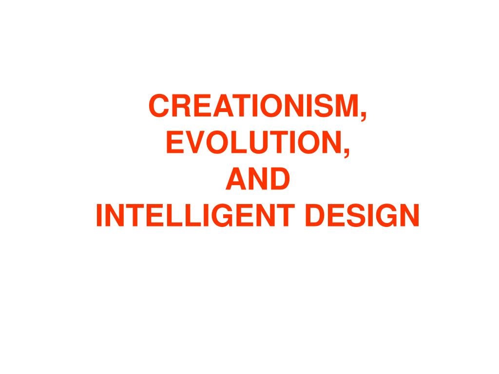 creationism evolution and intelligent design l.