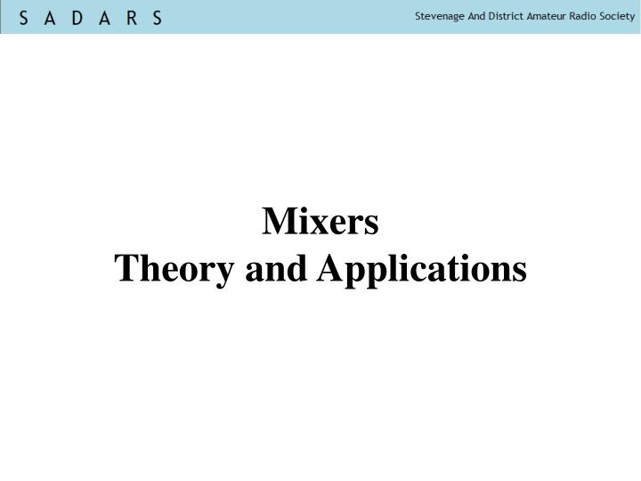 Mixers theory and applications