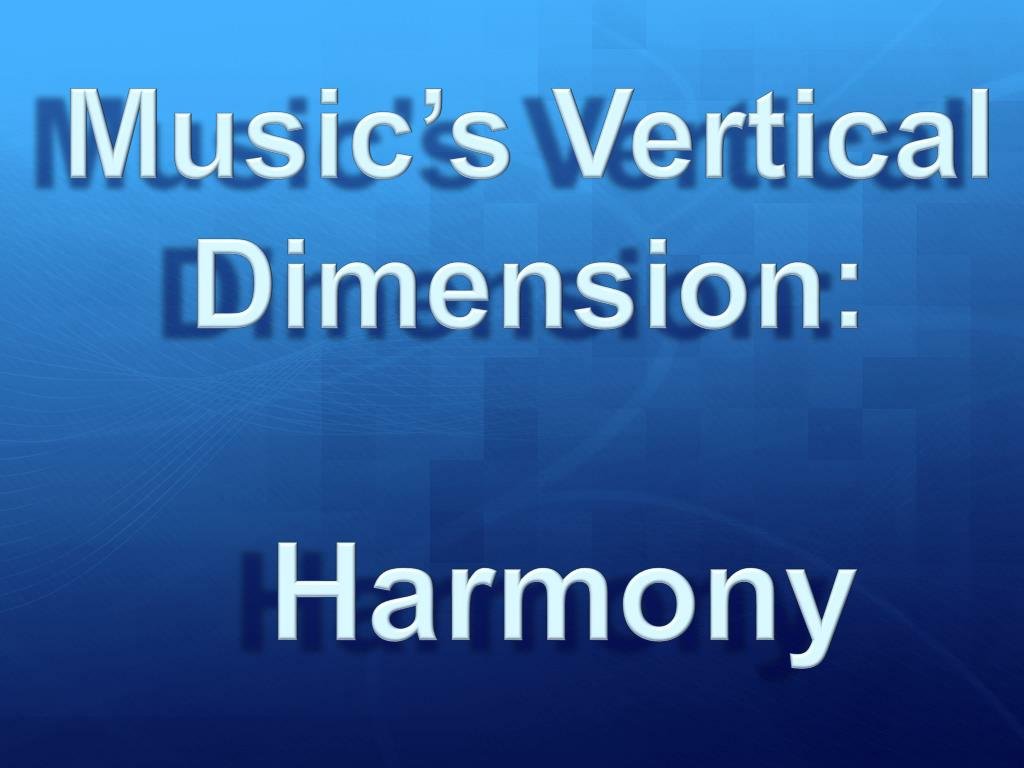Music's Vertical Dimension: