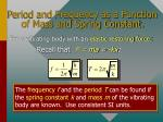 period and frequency as a function of mass and spring constant