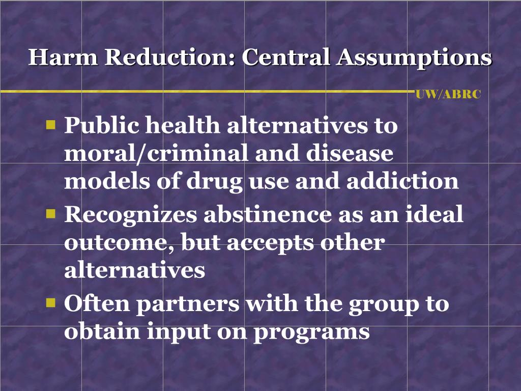 Harm Reduction: Central Assumptions