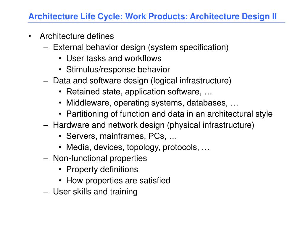 Architecture Life Cycle: Work Products: Architecture Design II