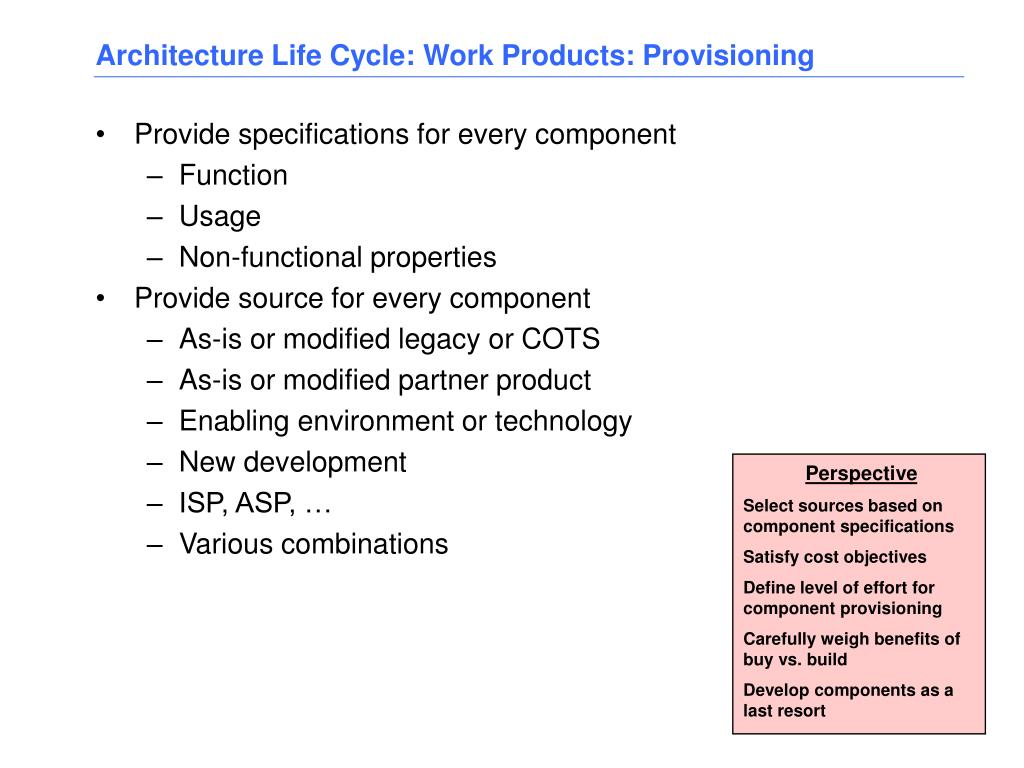 Architecture Life Cycle: Work Products: Provisioning