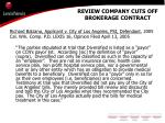 review company cuts off brokerage contract