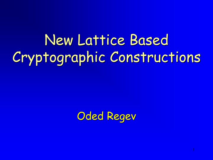 New Lattice Based Cryptographic Constructions