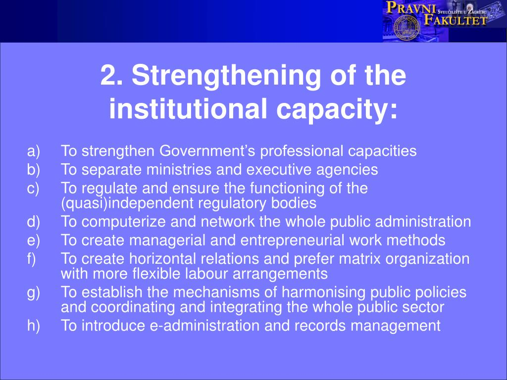 2. Strengthening of the institutional capacity: