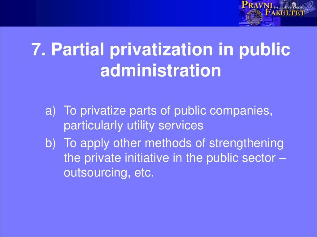 7. Partial privatization