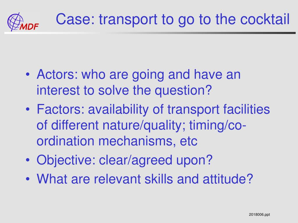 Case: transport to go to the cocktail