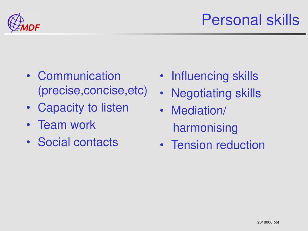 Communication (precise,concise,etc)