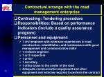 contractual arrange with the road management enterprise