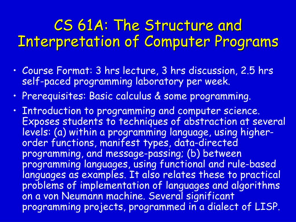 CS 61A: The Structure and Interpretation of Computer Programs