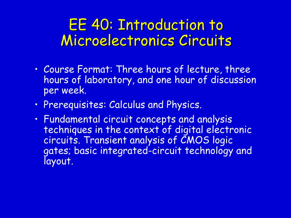 EE 40: Introduction to Microelectronics Circuits