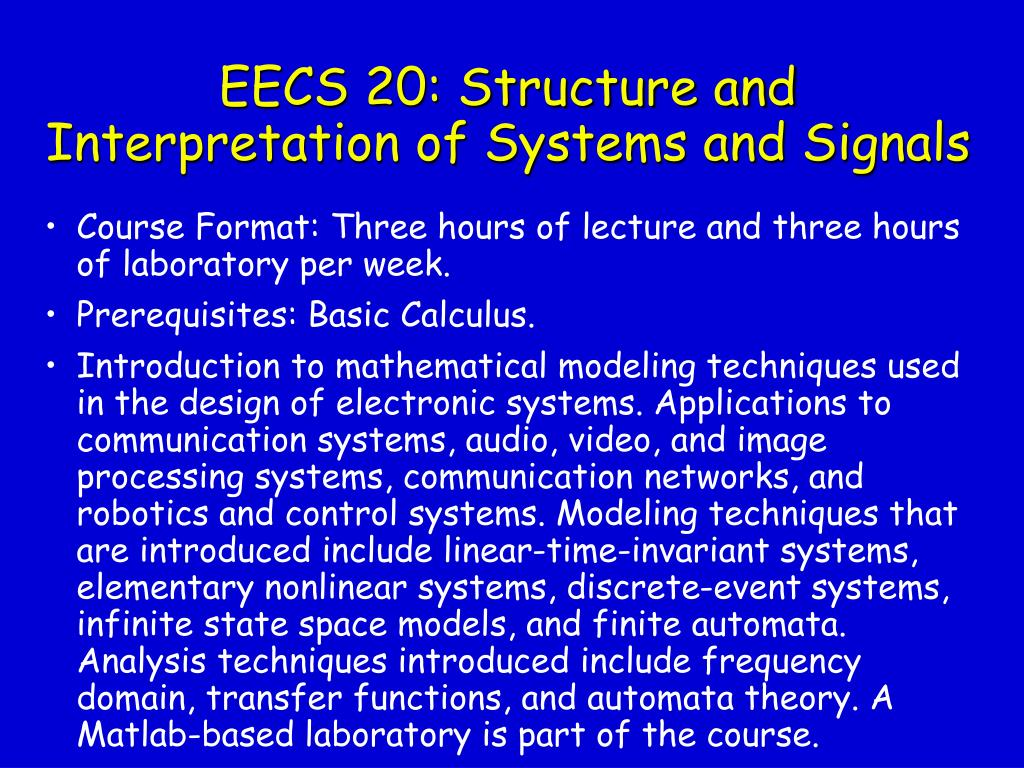 EECS 20: Structure and Interpretation of Systems and Signals