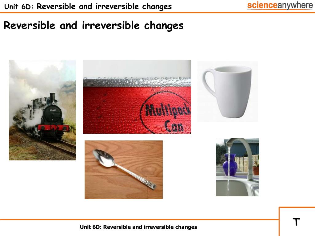 unit 6d reversible and irreversible changes l.