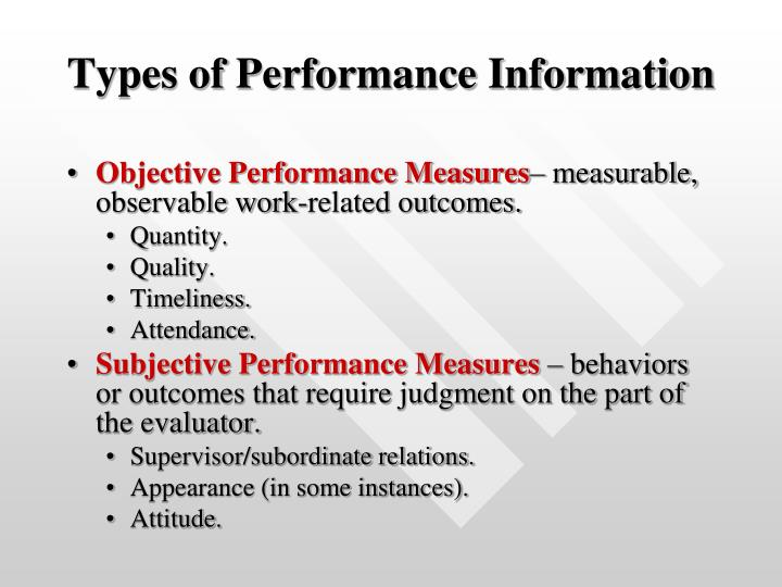 evaluation and objective performance measures Of course, companies also use nonfinancial performance measures, such as product quality, workplace safety, customer loyalty, employee satisfaction, and a customer's willingness to promote a.