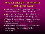 food for thought selection of target speech event